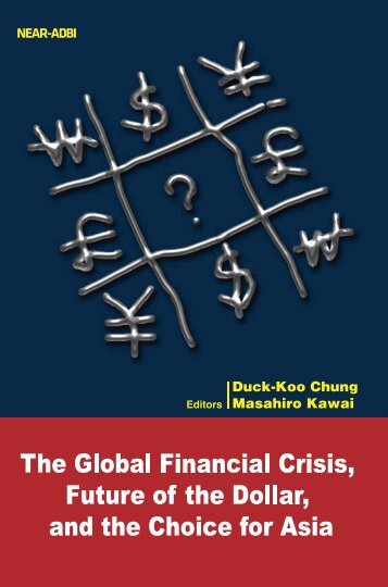 The Global Financial Crisis, Future of the Dollar - Asian ...