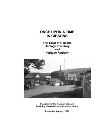 ONCE UPON A TIME IN GIBSONS The Town of Gibsons Heritage ...