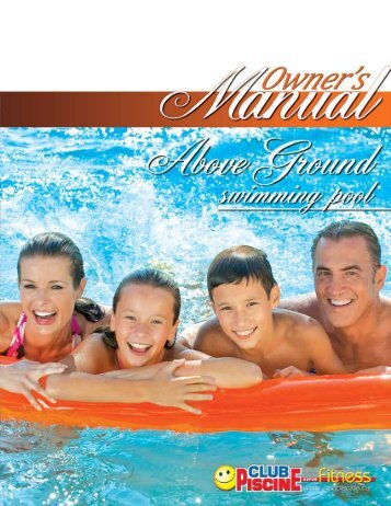 Download the above ground pool manual - Club Piscine
