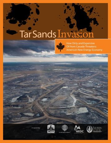 Tar Sands Invasion - Natural Resources Defense Council