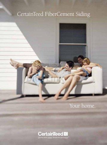 Your home. CertainTeed FiberCement Siding - BlueLinx