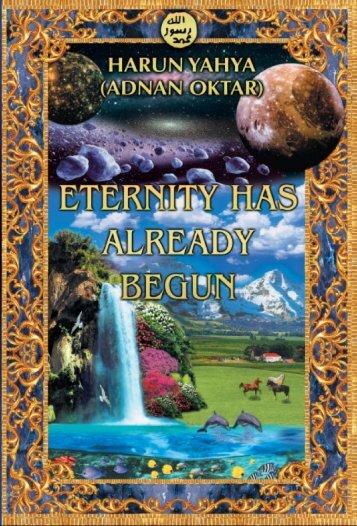 ETERNITY HAS ALREADY BEGUN - Islamic Books, Islamic Movies ...