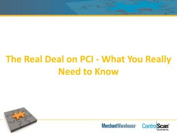 The Real Deal on PCI - What You Really Need to Know - Merchant ...