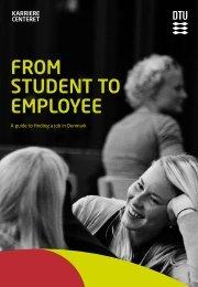 from student to employee - Danmarks Tekniske Universitet