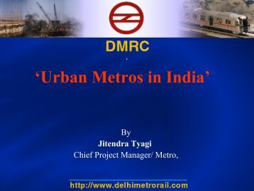 Urban metros in India, by Mangu Singh, Director - ITA - AITES