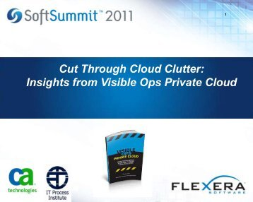 Cut Through Cloud Clutter: Insights from Visible Ops ... - SoftSummit