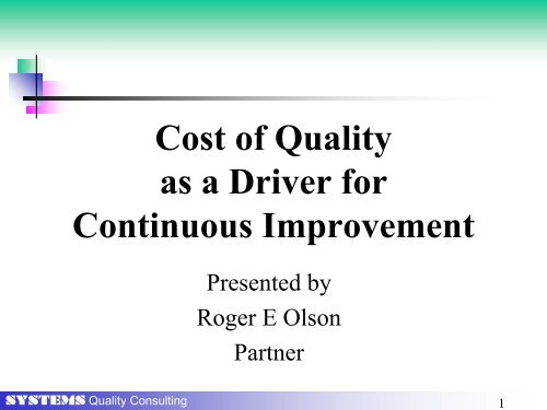 Cost of Quality As a Driver for Continuous - Systems Quality ...