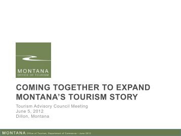 coming together to expand montana's tourism story - Montana Office ...