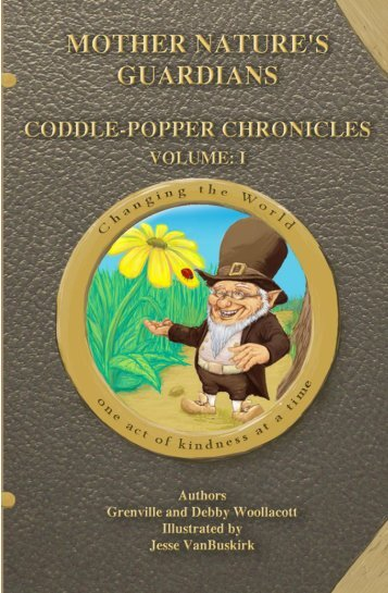 'Mother Nature's Guardians Coddle-Popper Chronicles Volume I