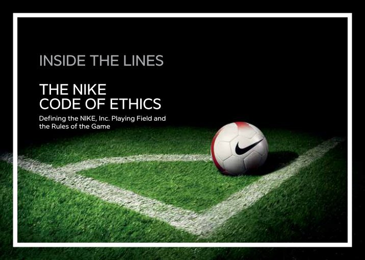 nike code of ethics In an earlier post, i researched nike's code of conduct and the prevalence of public thought about such codes of conductthough i briefly mentioned nike's poor performance in complying to its own standards, i felt that a more in depth coverage of the corporation's practices was necessary.