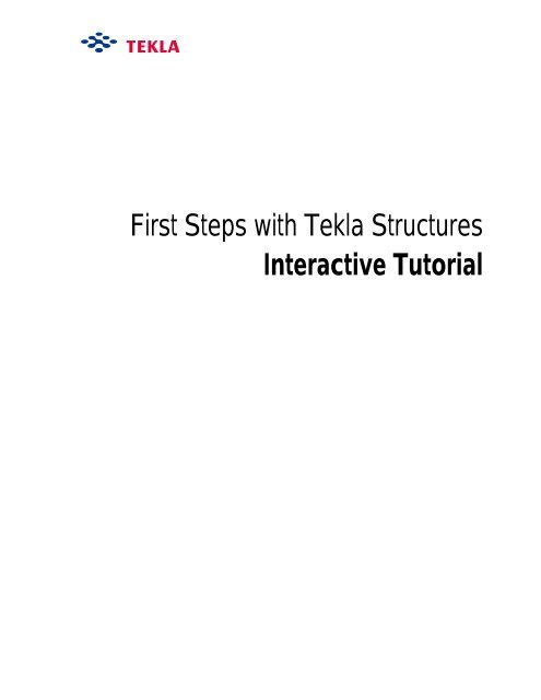 First Steps with Tekla Structures Interactive Tutorial