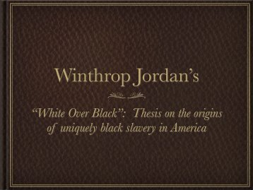 """""""White Over Black"""": Thesis on the origins of uniquely black slavery in ..."""