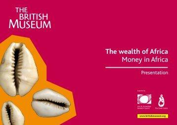 The wealth of Africa Money in Africa - British Museum