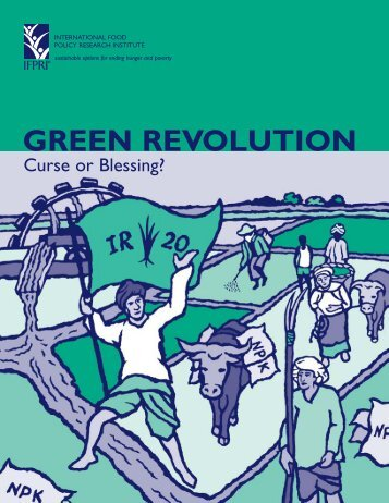 Green Revolution: Curse or Blessing? - International Food Policy ...