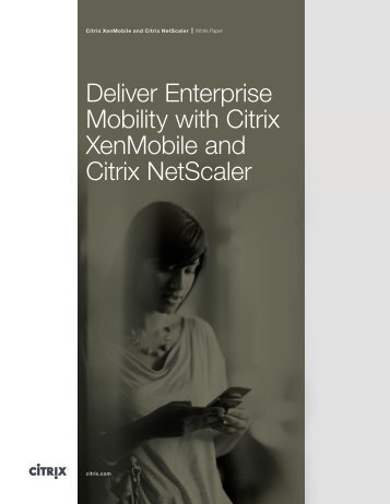 Deliver Enterprise Mobility with Citrix XenMobile and Citrix NetScaler