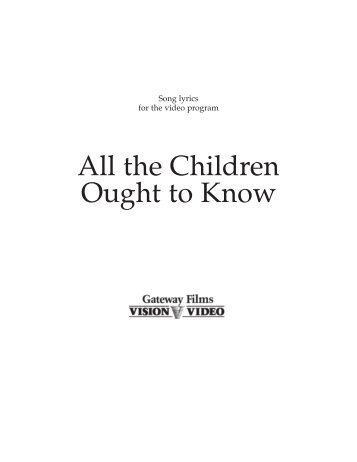All the Children Ought To Know Song Scripts - Vision Video
