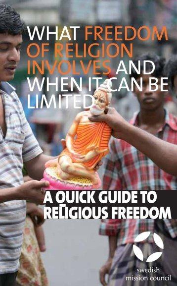 WHAT FREEDOM OF RELIGION INVOLVES AND WHEN IT CAN BE LIMITED