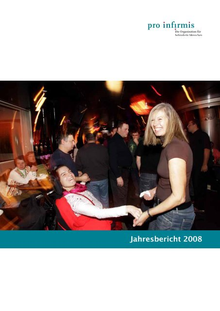 Jahresbericht 2008 - Pro Infirmis