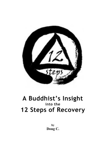 A Buddhist's Insight 12 Steps of Recovery - Buddhist Recovery ...