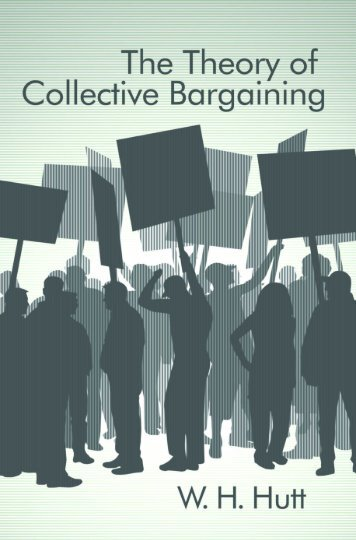 Theory of Collective Bargaining, The - Ludwig von Mises Institute