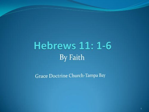 Hebrews 11: 1-6 - Grace Doctrine Church