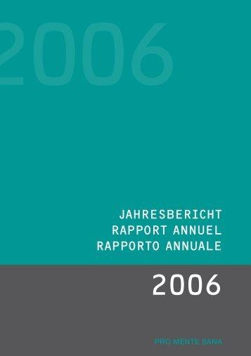 Jahresbericht 2006 (PDF, 700KB) - Pro Mente Sana