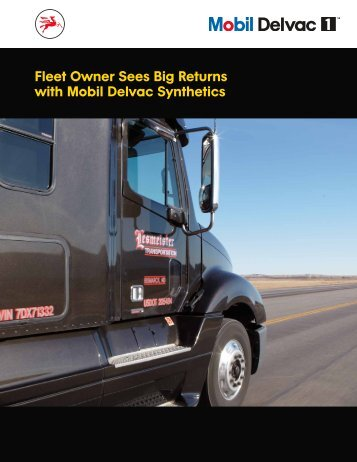 Fleet Owner Sees Big Returns with Mobil Delvac Synthetic Lubricants