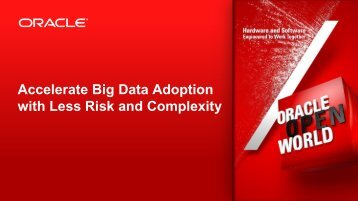 Accelerate Big Data Adoption with Less Risk and Complexity - Oracle