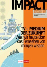 IMPACT Dossier - TV-Medium der Zukunft - Publisuisse SA