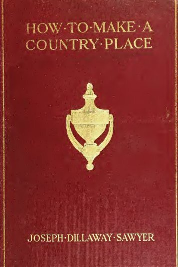How to make a country place : an account of the successes ... - Jeedoe