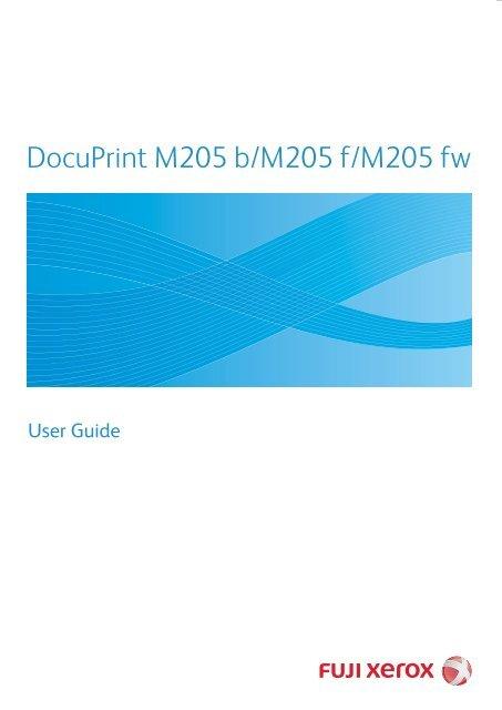 DocuPrint M205 b/M205 f/M205 fw User Guide - Fuji Xerox Printers