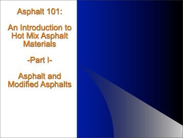 Asphalt 101: An Introduction to Hot Mix Asphalt Materials -Part I ...