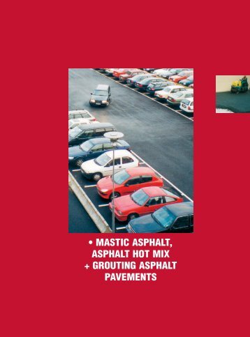 mastic asphalt, asphalt hot mix + grouting asphalt pavements