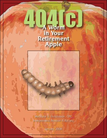 A Worm in Your Retirement Apple - Paul D Sippil and Associates