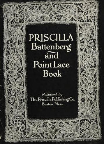 The Priscilla Battenberg and point lace book; a collection of lace ...