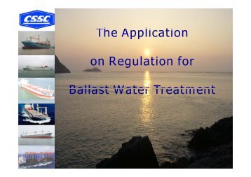 Th A li i e Application on Regulation for Ballast Water Treatment