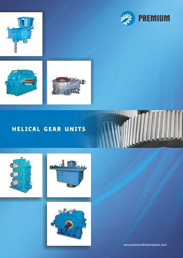 Helical Gear Unit Catalogue - Premium Transmission Limited