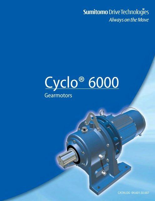 Cyclo 6000 Gearmotor Complete Catalog - Sumitomo Drive