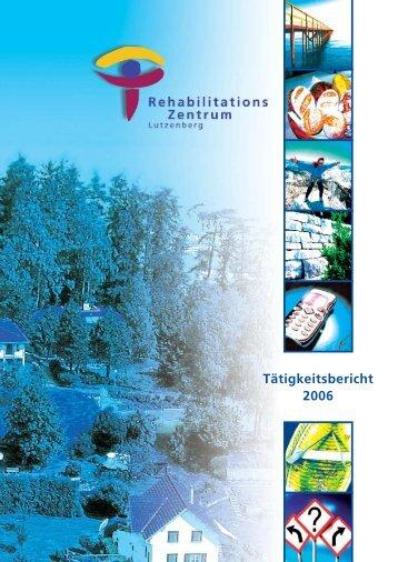 Jahresbericht 2006 - RehabilitationsZentrum Lutzenberg