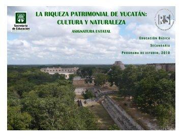 la riqueza patrimonial de yucatán: cultura y naturaleza