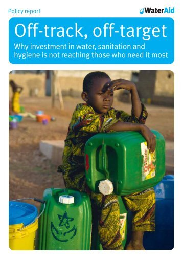 Off-track, off-target: Why investment in water - WaterAid