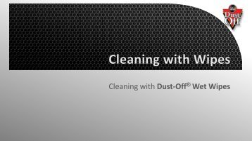 Cleaning with Wipes - Dust-Off