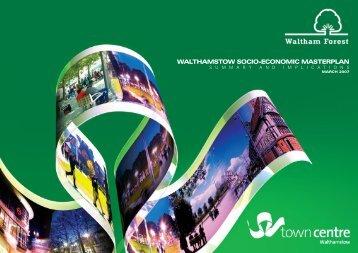 WalthamstoW socio-Economic mastErplan - Waltham Forest Council