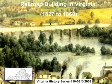 Railroad Building in Virginia (1827 to 1860) - Virginiahistoryseries.org