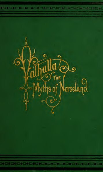 Valhalla: the myths of Norseland; a saga, in twelve parts