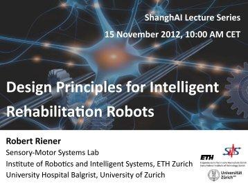 Design Principles for Intelligent Rehabilita on Robots - ShanghAI ...