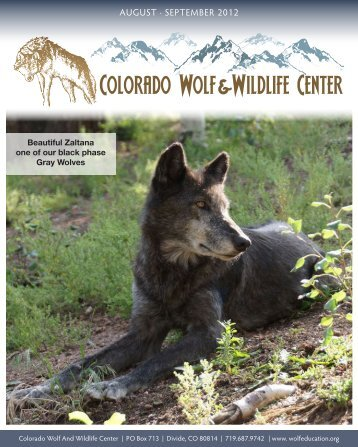 AUGUST · SEPTEMBER 2012 - Colorado Wolf and Wildlife Center