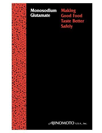 Monosodium Glutamate Making Good Food Taste Better Safely