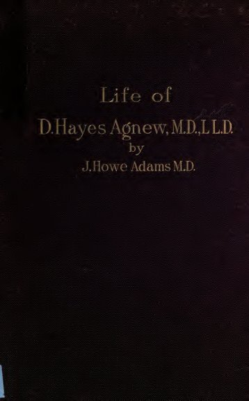 History of the life of D. Hayes Agnew .. - Electric Scotland