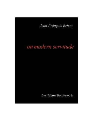 On modern servitude - De la servitude moderne